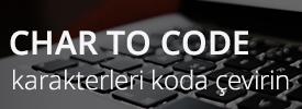Char to Code | Karakterleri Koda Çevirin